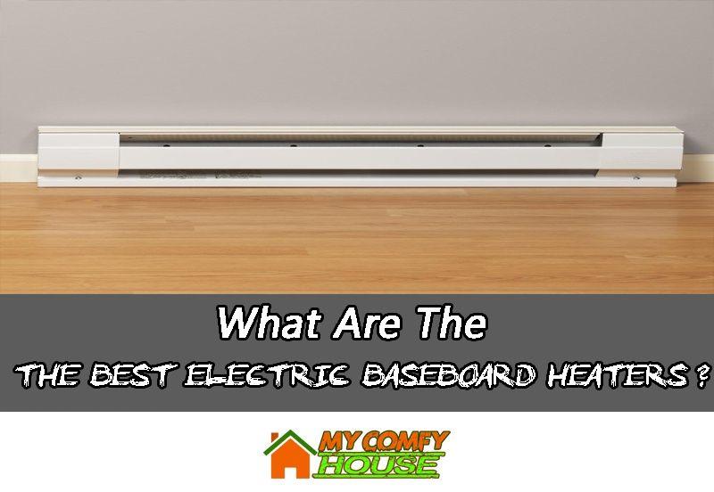 Best Electric Baseboard Heaters Baseboard Heater Electric Baseboard Heaters Baseboards