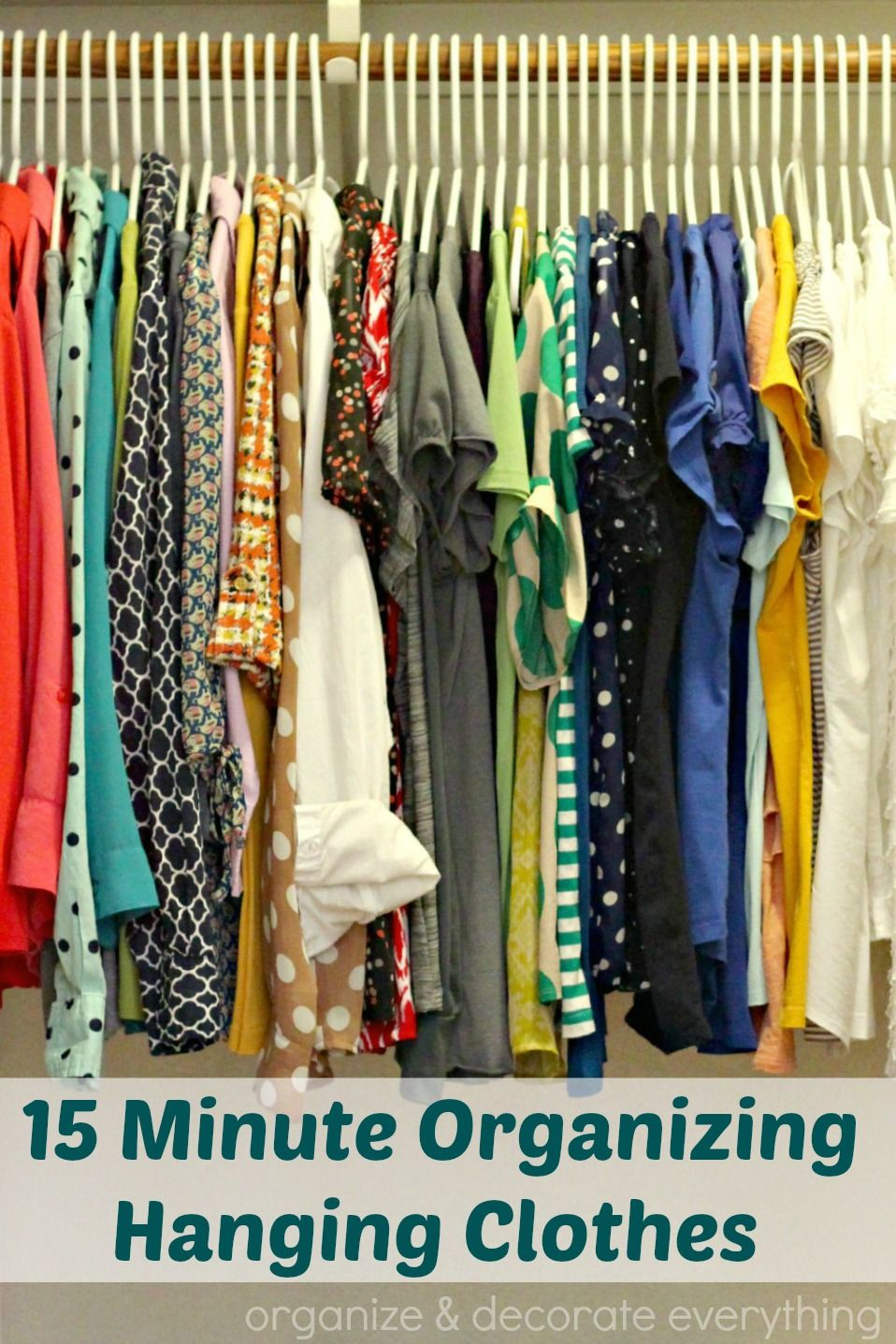 15 Minute Organizing Hanging Clothes Organize And Decorate Everything 31days 15minuteorganizing