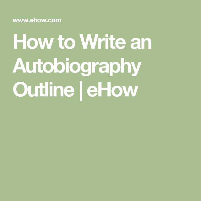 How To Write An Autobiography Outline  Outlines