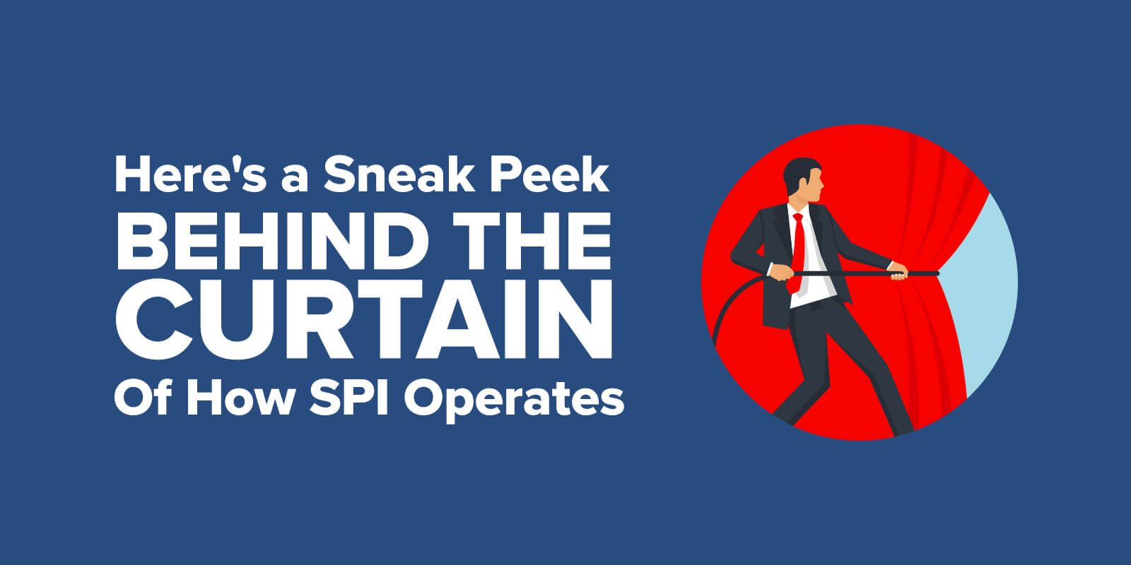 Here S A Sneak Peek Behind The Curtain Of How Spi Operates