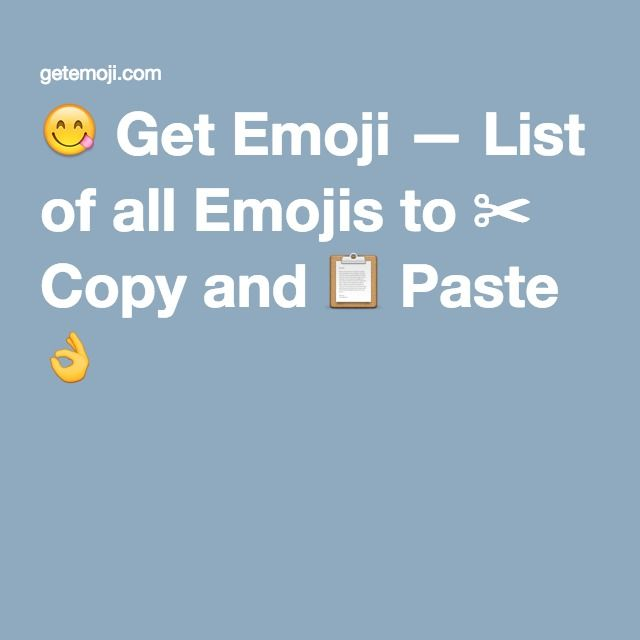 List Of All Emojis To Copy And Paste Emoji Emoji List Get Emoji