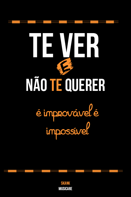Impossível Impossivel Frases E Dizeres Frases Love Quotes E Love
