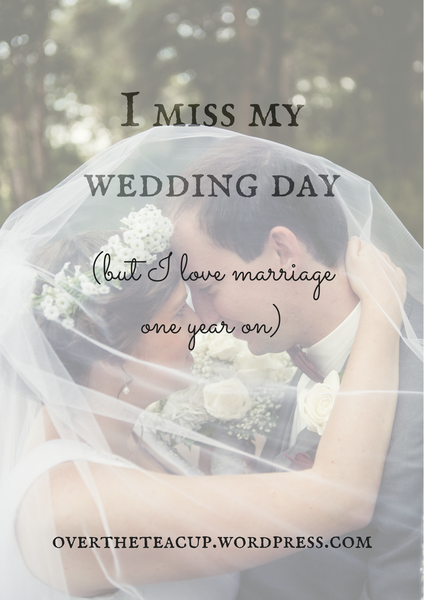 I Miss My Wedding Day But I Love Marriage One Year On My Wedding Day My Wedding Love And Marriage
