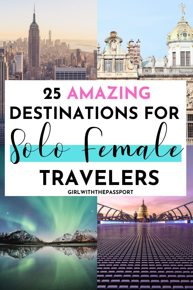 25 AMAZING DESTINATIONS FOR SOLO FEMALE TRAVELERS