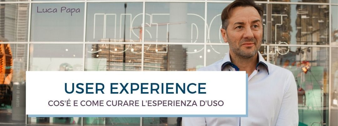 User Experience: cos'è, come curare l'esperienza d'uso | Digital Coach® #userexperience User Experience: cos'è, come curare l'esperienza d'uso | Digital Coach® #userexperience