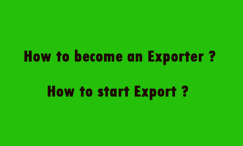 Export Import India: How to Export ? How to become an Exporter ?