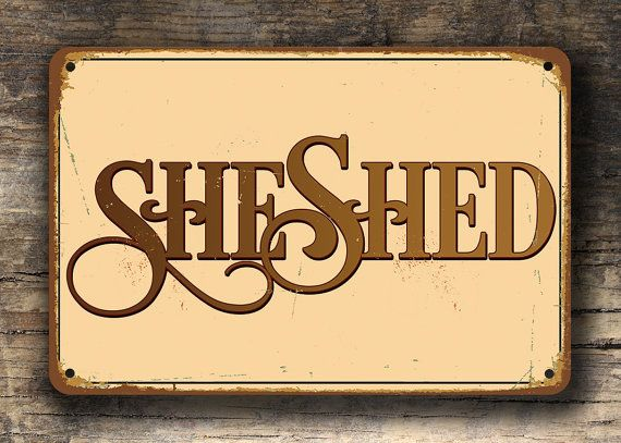 SHE SHED SIGN She Shed Signs Vintage style by ClassicMetalSigns
