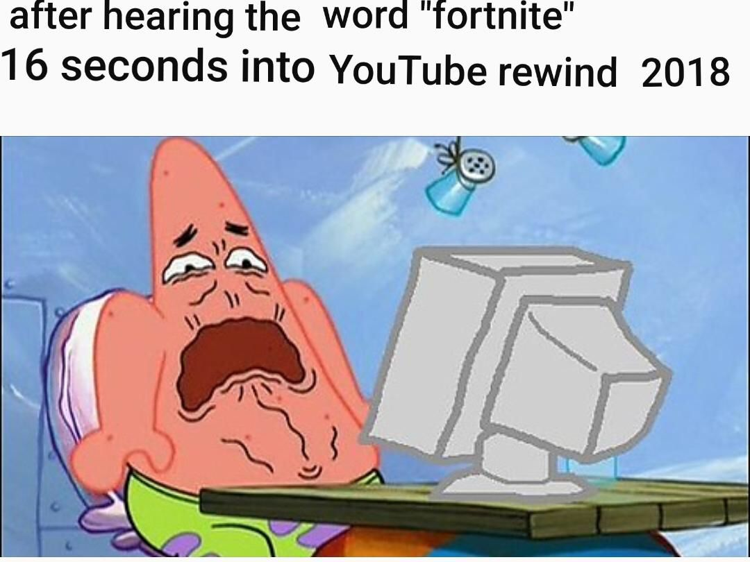 Yep So True Though I Know I Didn T Ask For Fortnite Yet There It Is Youtube Rewind Best Funny Jokes Funny Memes