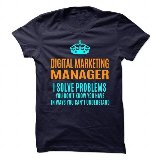 DIGITAL-MARKETING-MANAGER - Solve problems T Shirts, Hoodies Sweatshirts. Check price ==► https://www.sunfrog.com/No-Category/DIGITAL-MARKETING-MANAGER--Solve-problems-88718857-Guys.html?57074