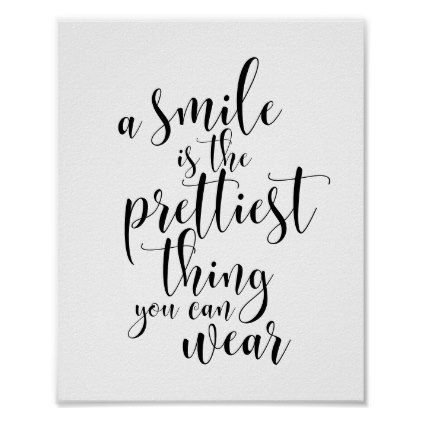 A smile is the prettiest thing you can wear poster | Zazzle.com