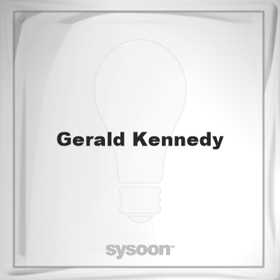 Gerald Kennedy: Page about Gerald Kennedy #member #website #sysoon #about