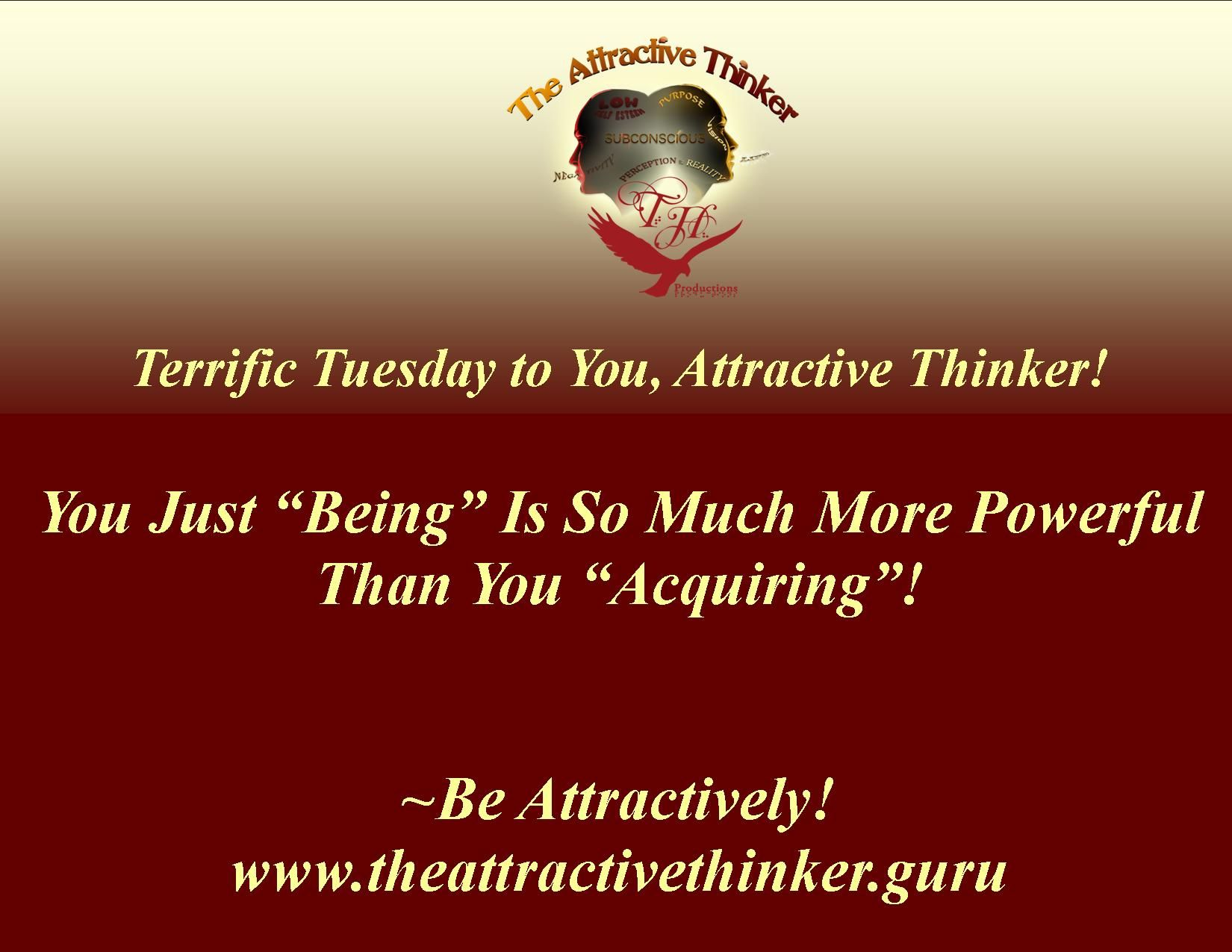 Great Day, Attractive Thinker! It Is a Great Day To Be