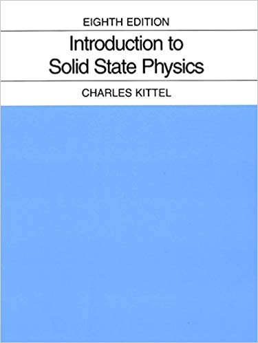Introduction To Solid State Physics 8th Edition Charles Kittel Textbook Answers Physics Physics Books Writing A Book