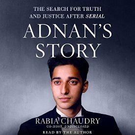 """Another must-listen from my #AudibleApp: """"Adnan's Story: The Search for Truth and Justice After Serial"""" by Rabia Chaudry, narrated by Rabia Chaudry."""