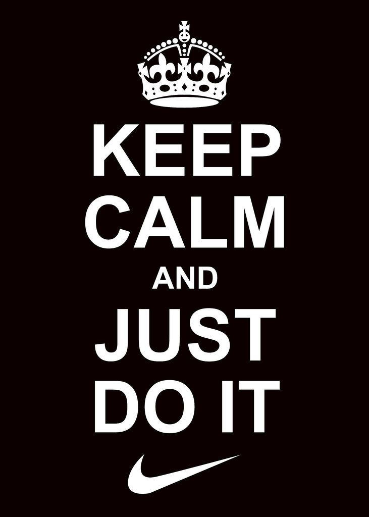 Keep Calm And Just Do It | Flickr - Photo Sharing! Discount Nike ShoesNike  ...