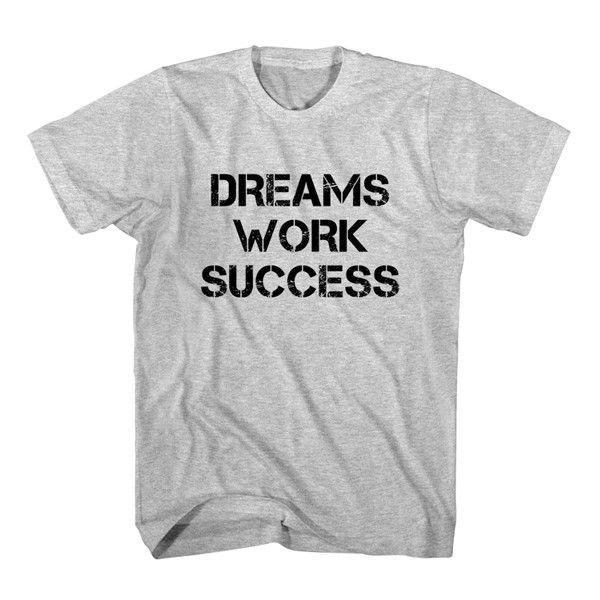 T-Shirt Dreams Work Success