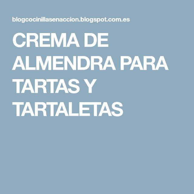 CREMA DE ALMENDRA PARA TARTAS Y TARTALETAS