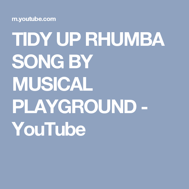 Tidy Up Rhumba Song By Musical Playground Youtube Art Room Clean