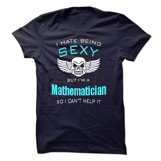 I Hate Being Sexy I Am A Mathematician T Shirts, Hoodie