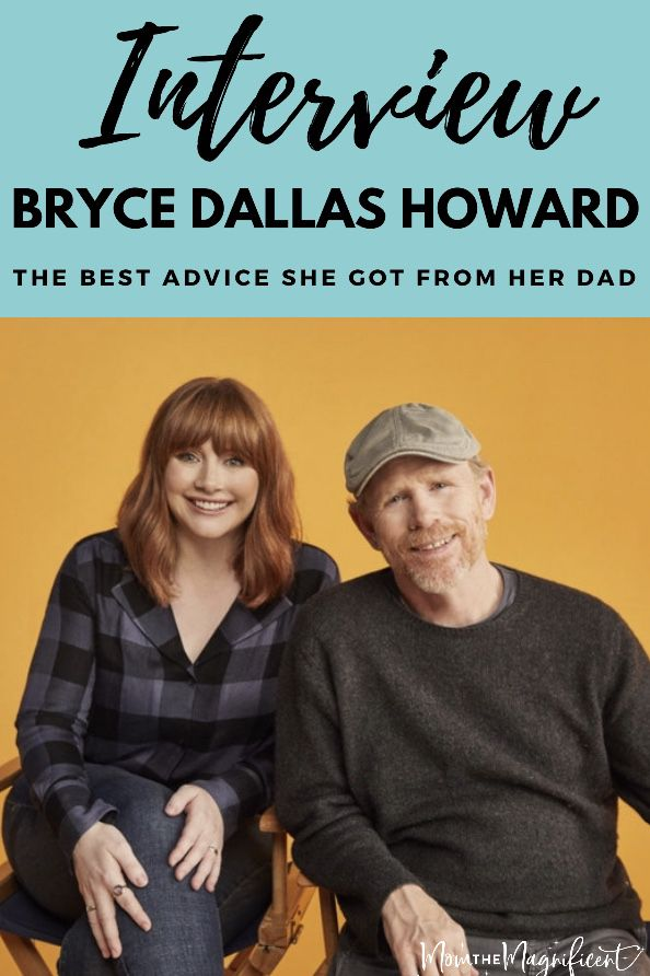 The best parenting advice from Bryce Dallas Howard, and what she learned from her Father. #interview #celebritynews #brycedallashoward #parenting #advice #adviceformoms