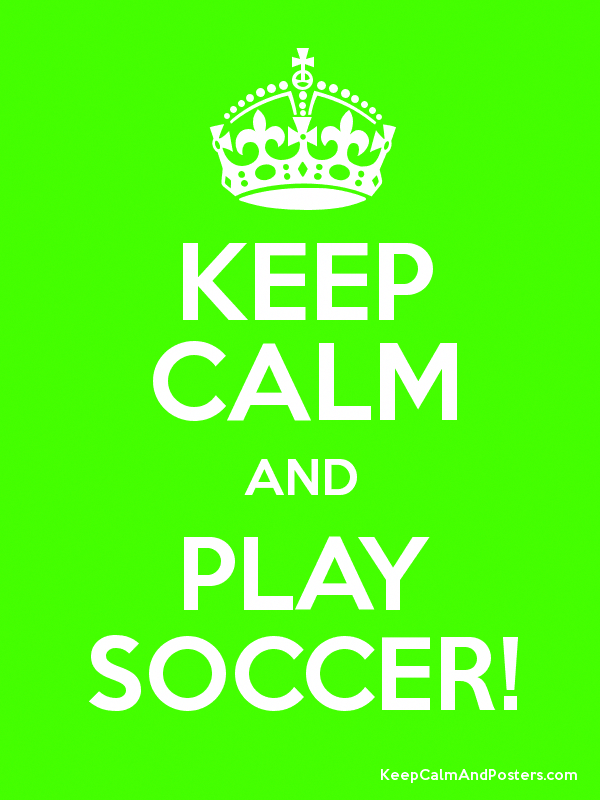 83d32276698 Keep Calm and PLAY SOCCER! Poster ... if u play soccar ... id love this  very creative  playsoccer
