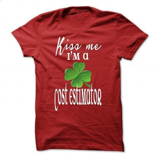 Limited Edition Kiss me. Im a Cost Estimator - #tee outfit #tshirt diy. ORDER HERE => https://www.sunfrog.com/St-Patricks/Limited-Edition-Kiss-me-Im-a-Cost-Estimator-Red-28311600-Guys.html?68278