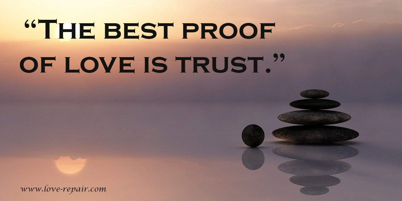 The Best Proof Of Love Is Trust Love Quotes Love Quotes Proof