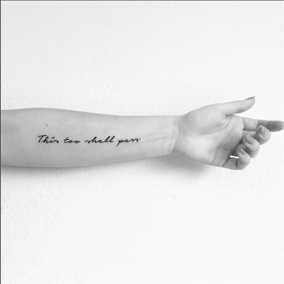 This Too Shall Pass Tattoo T A T T O O S Tattoos