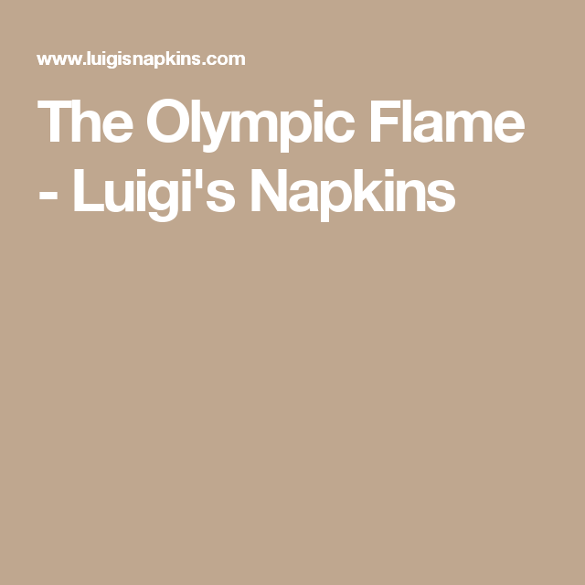 The Olympic Flame Luigis Napkins Napkin Folds Pinterest