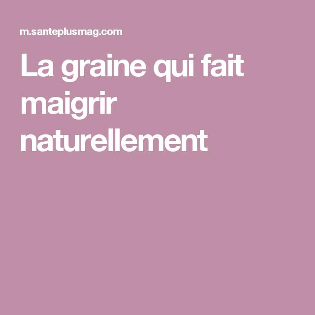La graine qui fait maigrir naturellement | Maigrir
