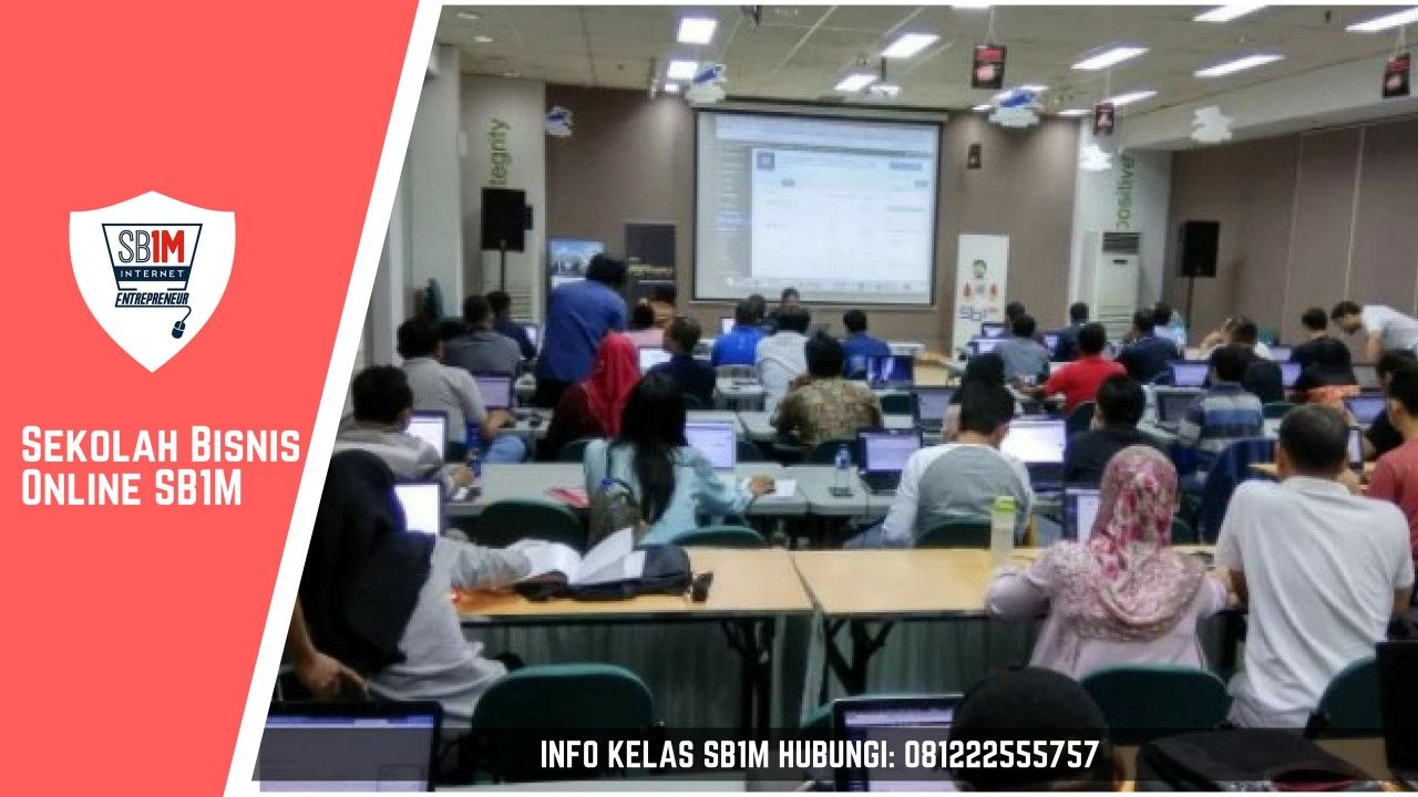 Call Wa 081222555757 Pelatihan Bisnis Online Sb1m Di Bogor Sekolah Latihan Marketing