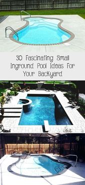 Photo of 30 Fascinating Small Inground Pool Ideas for Your Backyard  DEXORATE #poollands …
