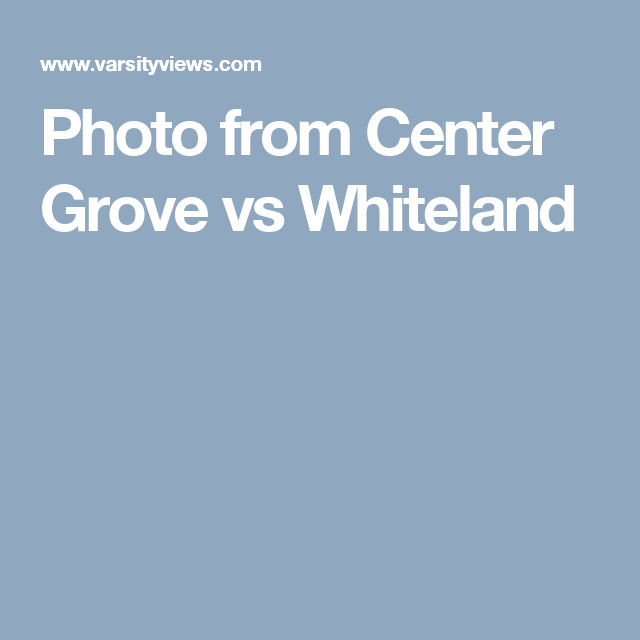 Photo from Center Grove vs Whiteland