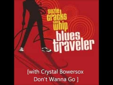 Blues Traveler W Crystal Bowersox I Don T Wanna Go Blues Traveler Blues Travel Album