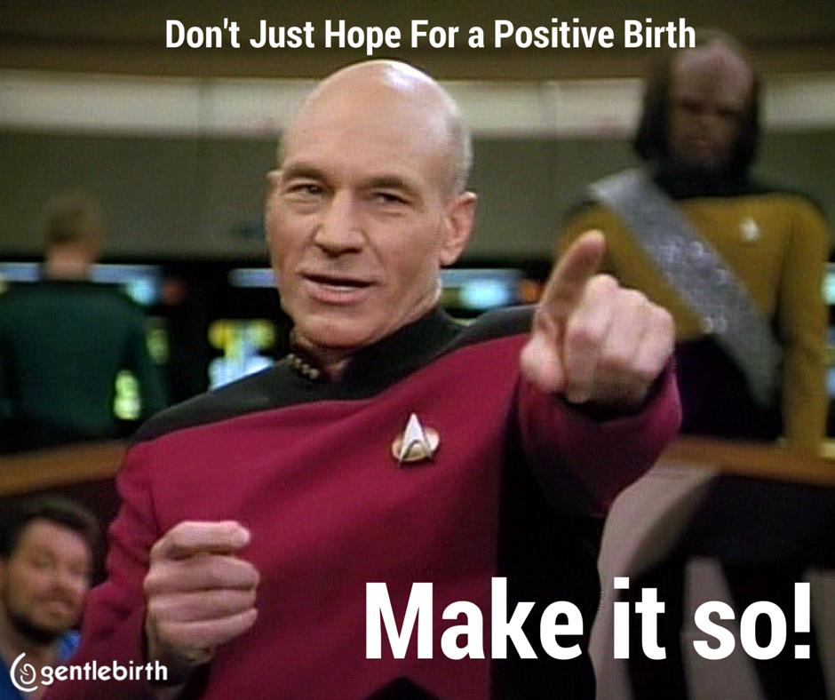Make It So Positive Birth Next Babybirth Plan Star Trek Trek