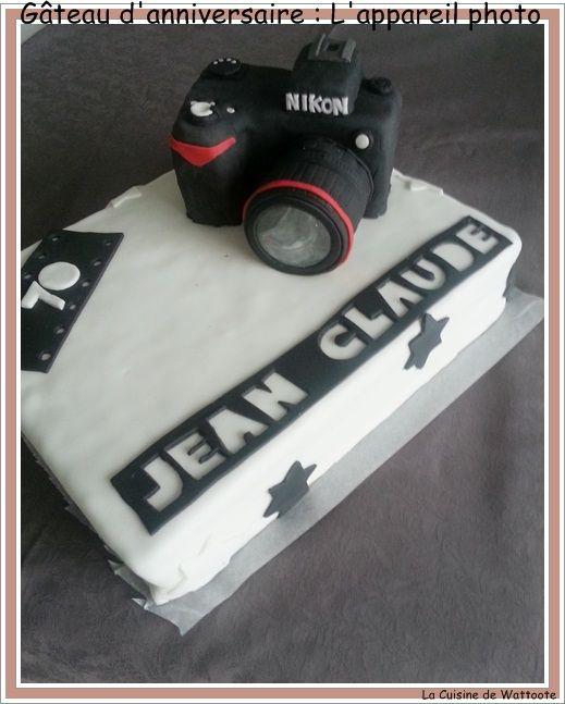 g teau d 39 anniversaire appareil photo cake camera la cuisine de wattoote pinterest. Black Bedroom Furniture Sets. Home Design Ideas