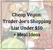 Cheap Vegan Trader Joes Shopping List Under 50  Meal Ideas Cheap Vegan Trader Joes Shopping List Under 50  Meal Ideas This image has get 0 repins Author Mackenzie Wilson