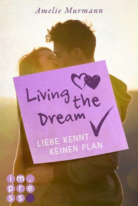 Living the Dream. Liebe kennt keinen Plan Amelie Murmann
