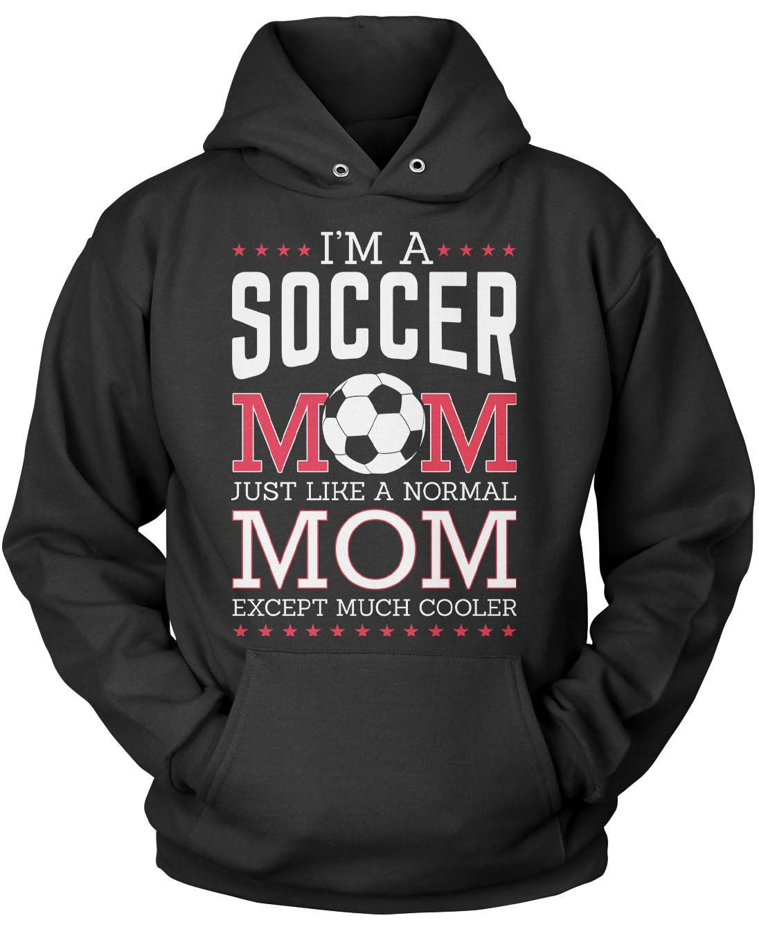 I'm a Soccer Mom Except Much Cooler
