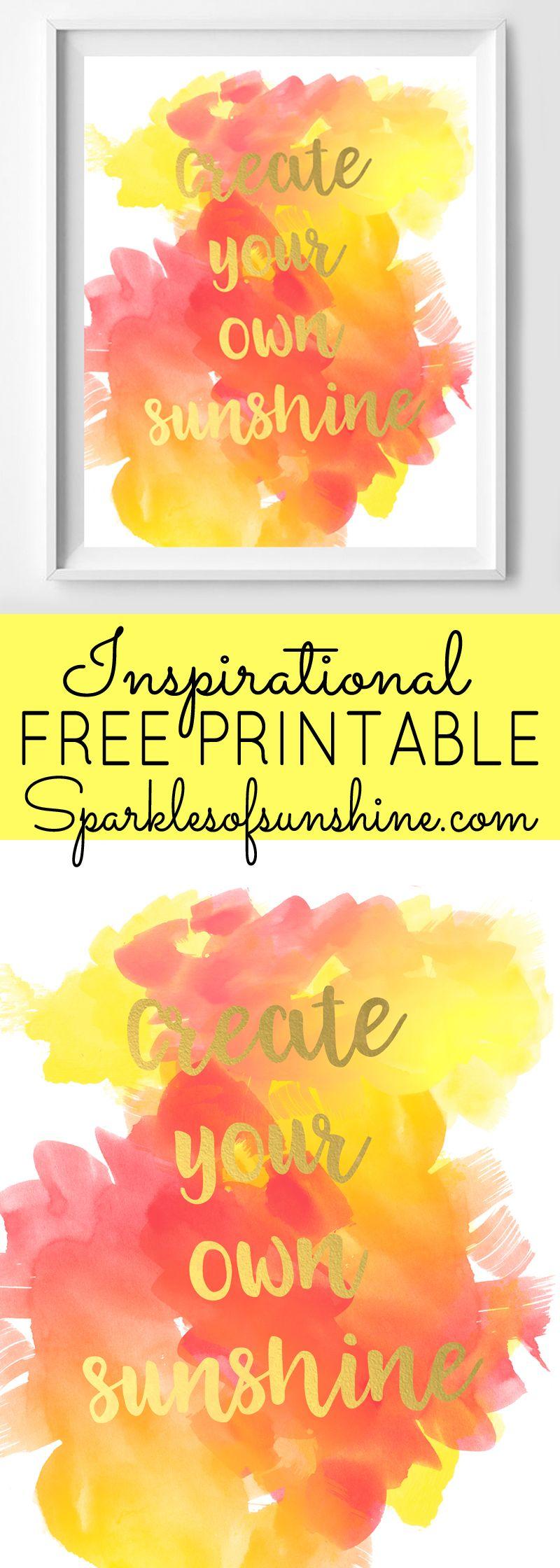 Create Your Own Sunshine Inspirational Free Printable | Printable ...