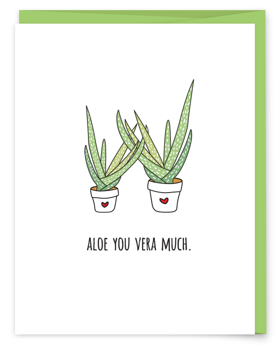 Aloe You Vera Much Cards Puns Cute Puns