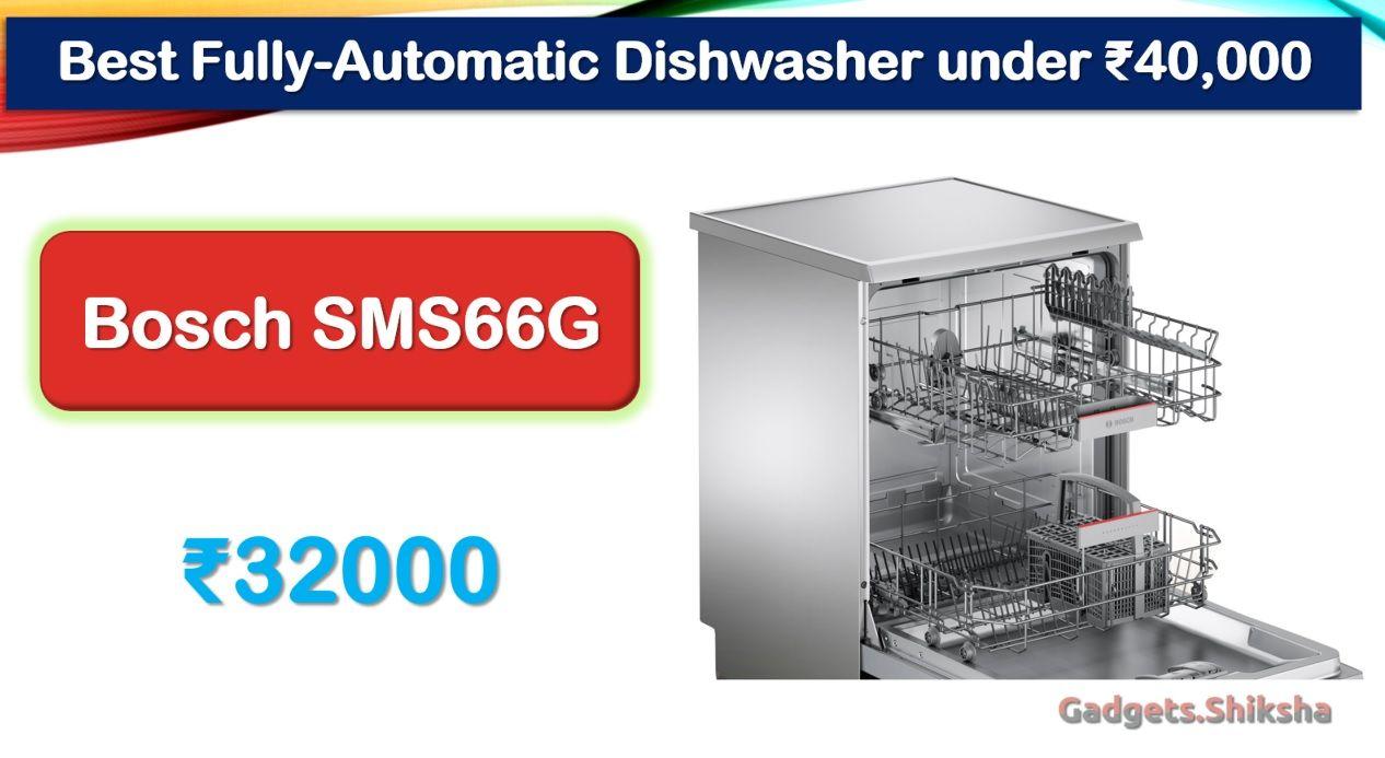 3 Best Dishwasher Under 40000 Rupees For Indian Kitchens Best Dishwasher Top Dishwasher Dishwasher
