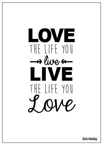 Love The Life You Live Bob Marley Quote Art Print Love The Life