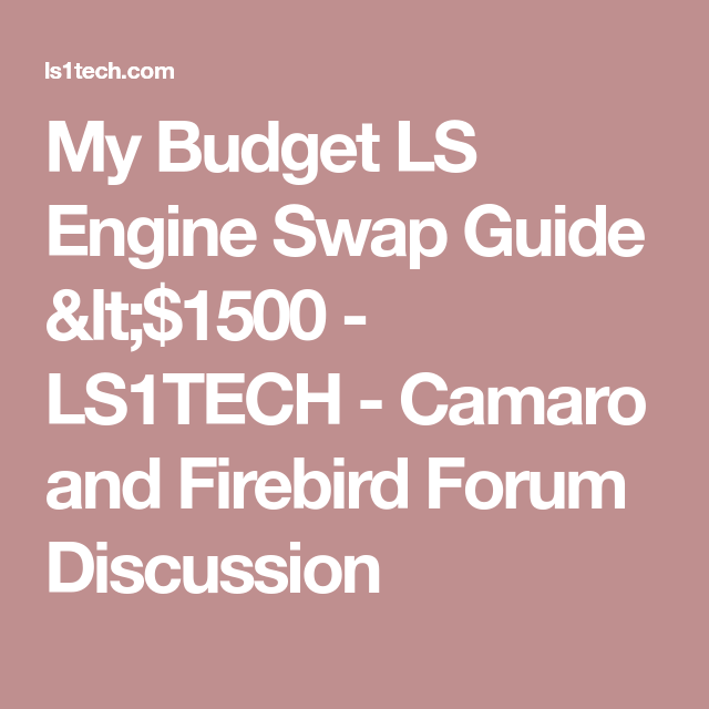 My Budget LS Engine Swap Guide <$1500 - LS1TECH - Camaro and