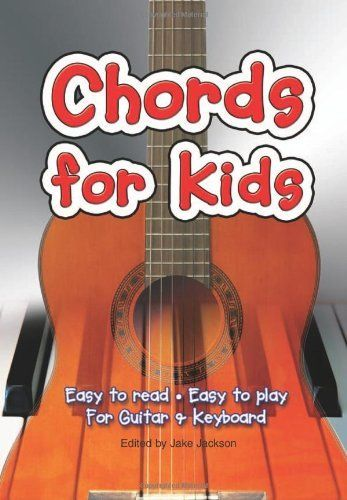 Chords for Kids: Easy to Read - Easy to Play - for Guitar and ...