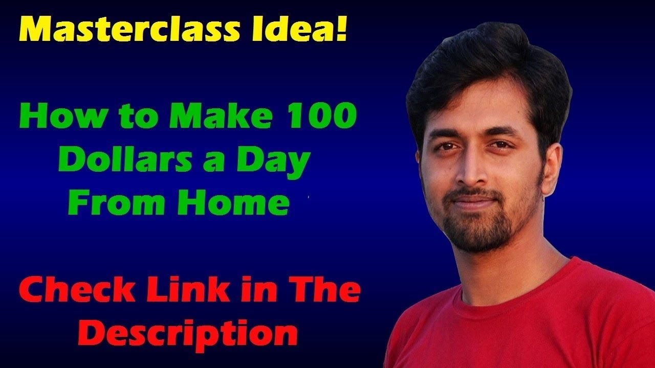How to Make 100 Dollars a Day From Home [Masterclass Idea