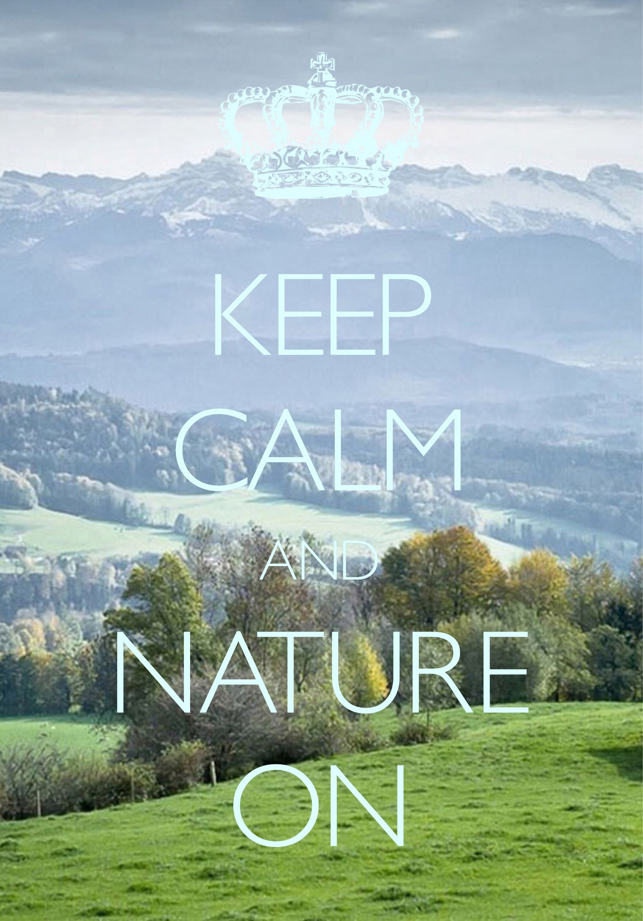 keep calm and nature on / created with Keep Calm and Carry On for iOS #keepcalm #nature
