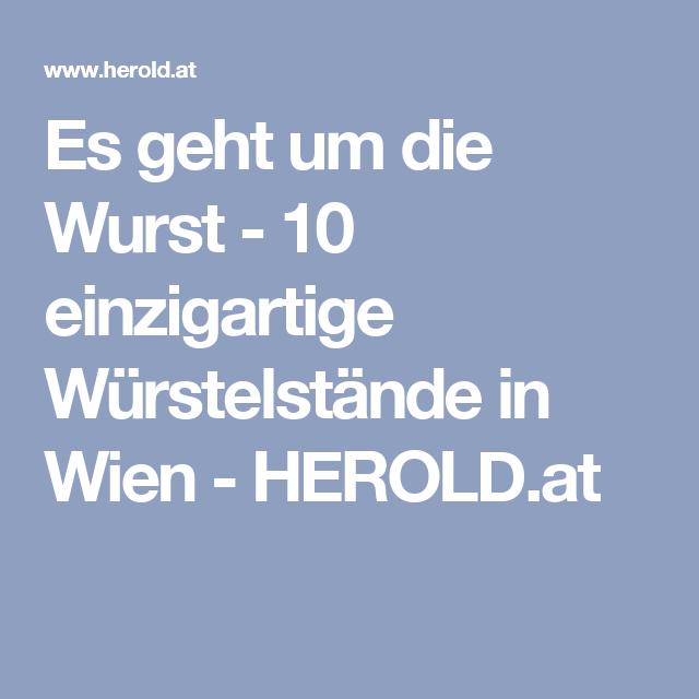 Es geht um die Wurst - 10 einzigartige Würstelstände in Wien - HEROLD.at
