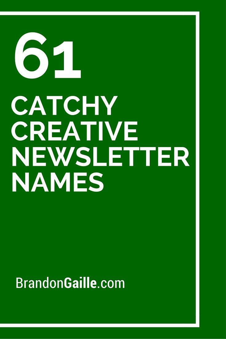 75 Catchy Creative Newsletter Names Newsletter Names Catchy