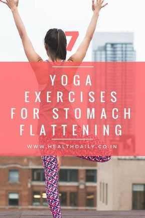 top 7 yoga exercises for stomach flattening  stomach